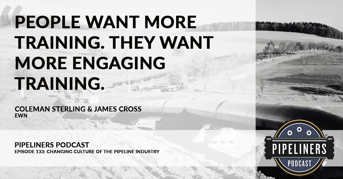 Pipeliners Podcast - Episode 133 - Coleman Sterling and James Cross